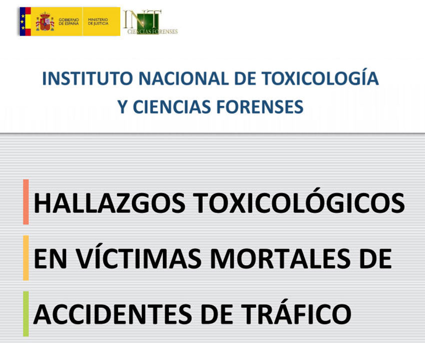 Memoria del Instituto Nacional de Toxicología y Ciencias Forenses (INTCF) sobre las Víctimas Mortales en Accidente de Tráfico en 2019