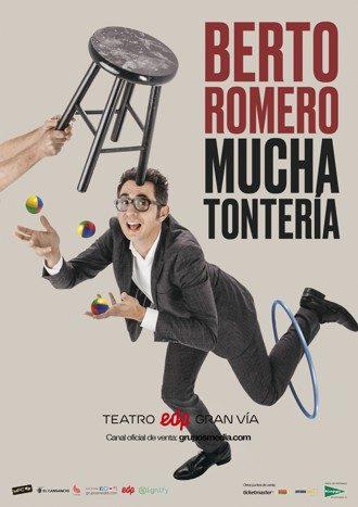 Berto Romero teatro Mucha tonteria